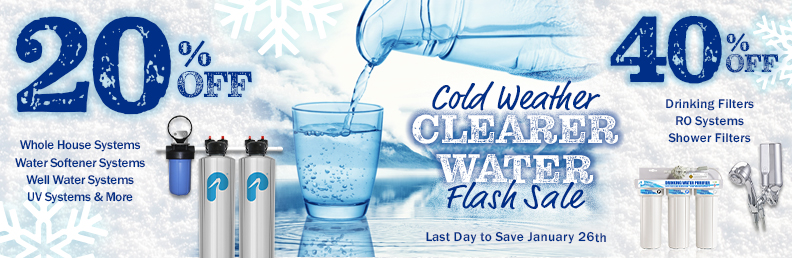 Cold Weather Clearer Water Flash Sale - 20% to 40% off - ends January 28th