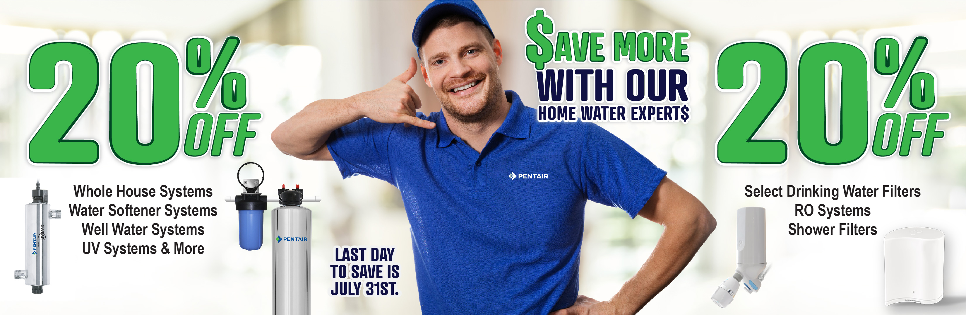 Save More with Your Home Water Experts - 20% off - ends July 31