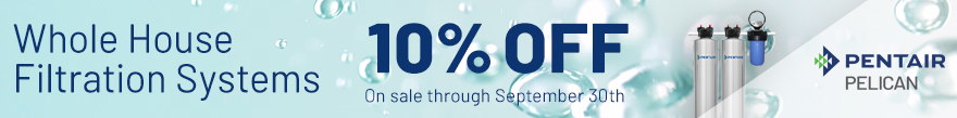 Save 10% on  a Whole House Filtration System - sale ends September 30th
