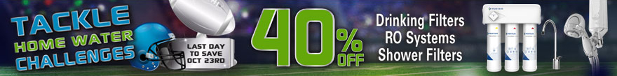 Tackle Home Water Challenges - save 40% off on POU products - ends Oct 23rd