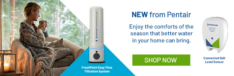 New From Pentair: enjoy the comforts of the season that better water in your home can bring. Shop now!